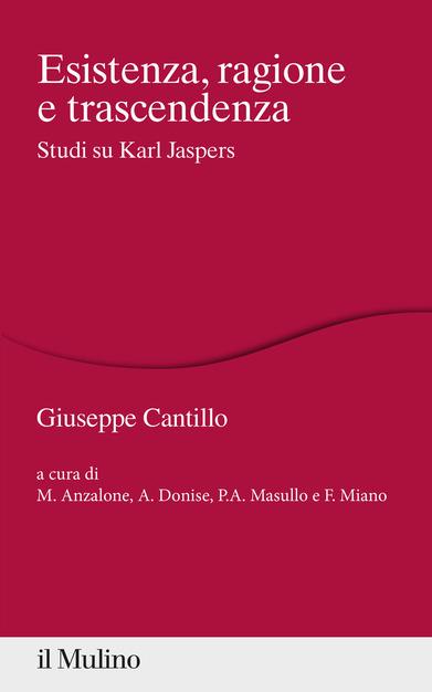 G. Cantillo, Esistenza, ragione e trascendenza. Studi su Karl Jaspers